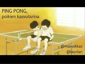 Ping Pong, poikien kasvutarina